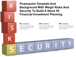 Powerpoint Template With Weigh Risks And Security To Build A Stack Of Financial Investment Planning