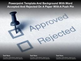 Powerpoint Template With Word Accepted And Rejected On A Paper With A Push Pin