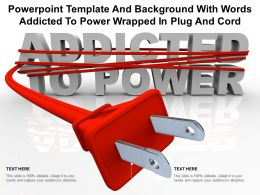Powerpoint Template With Words Addicted To Power Wrapped In Plug And Cord
