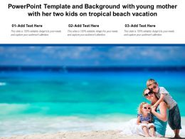 Powerpoint Template With Young Mother With Her Two Kids On Tropical Beach Vacation