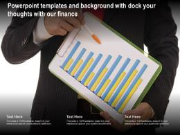 Powerpoint Templates And Background With Dock Your Thoughts With Our Finance