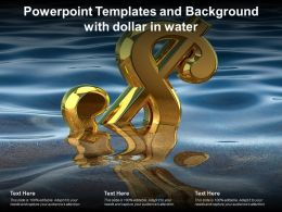 Powerpoint Templates And Background With Dollar In Water