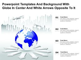 Powerpoint Templates And Background With Globe In Center And White Arrows Opposite To It