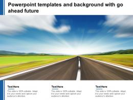 Powerpoint Templates And Background With Go Ahead Future