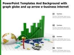 Powerpoint Templates And Background With Graph Globe And Up Arrow E Business Internet