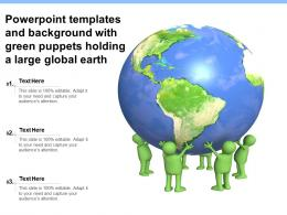 Powerpoint Templates And Background With Green Puppets Holding A Large Global Earth