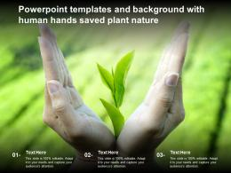 Powerpoint Templates And Background With Human Hands Saved Plant Nature
