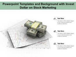Powerpoint Templates And Background With Invest Dollar On Stock Marketing