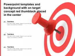 Powerpoint Templates And Background With On Target Concept Red Thumbtack Placed In The Center