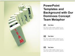 Powerpoint Templates And Background With Our Dominoes Concept Team Metaphor