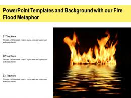 Powerpoint Templates And Background With Our Fire Flood Metaphor