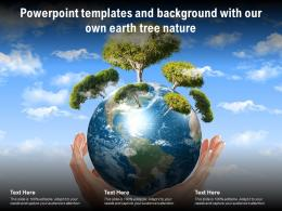 Powerpoint Templates And Background With Our Own Earth Tree Nature