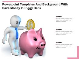 Powerpoint Templates And Background With Save Money In Piggy Bank