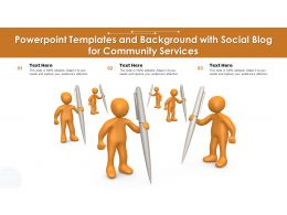 Powerpoint Templates And Background With Social Blog For Community Services