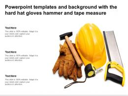 Powerpoint Templates And Background With The Hard Hat Gloves Hammer And Tape Measure