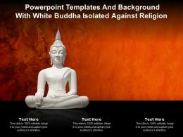 Powerpoint Templates And Background With White Buddha Isolated Against Religion