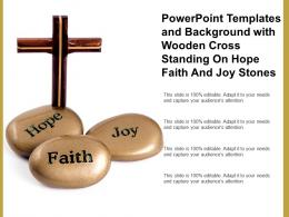 Powerpoint Templates And Background With Wooden Cross Standing On Hope Faith And Joy Stones