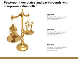 Powerpoint Templates And Backgrounds With Manpower Value Dollar
