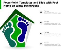 Powerpoint Templates And Slide With Foot Home On White Background