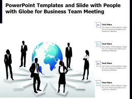 Powerpoint Templates And Slide With People With Globe For Business Team Meeting