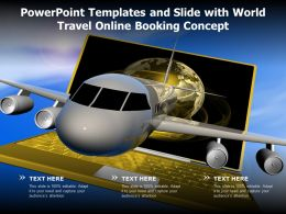 Powerpoint Templates And Slide With World Travel Online Booking Concept