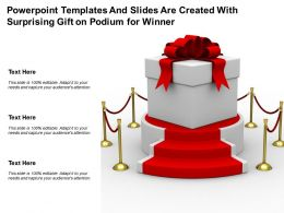 Powerpoint Templates And Slides Are Created With Surprising Gift On Podium For Winner
