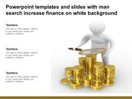 Powerpoint Templates And Slides With Man Search Increase Finance On White Background