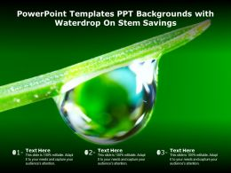 Powerpoint Templates Ppt Backgrounds With Waterdrop On Stem Savings