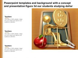 Powerpoint Templates With A Concept And Presentation Figure 3d Our Students Studying Dollar