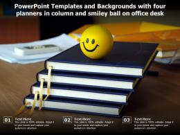 Powerpoint Templates With Four Planners In Column And Smiley Ball On Office Desk