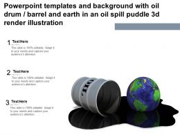 Powerpoint Templates With Oil Drum Barrel And Earth In An Oil Spill Puddle 3d Render Illustration