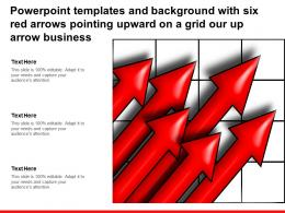 Powerpoint Templates With Six Red Arrows Pointing Upward On A Grid Our Up Arrow Business