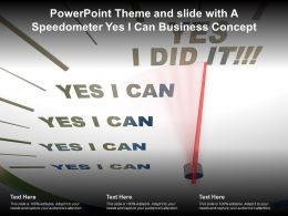 Powerpoint Theme And Slide With A Speedometer Yes I Can Business Concept