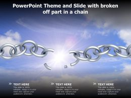 Powerpoint Theme And Slide With Broken Off Part In A Chain