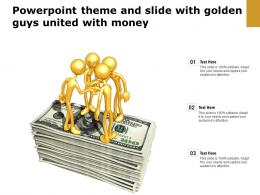 Powerpoint Theme And Slide With Golden Guys United With Money