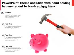 Powerpoint Theme And Slide With Hand Holding Hammer About To Break A Piggy Bank