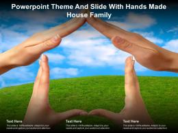 Powerpoint Theme And Slide With Hands Made House Family