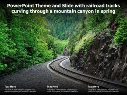 Powerpoint Theme And Slide With Railroad Tracks Curving Through A Mountain Canyon In Spring