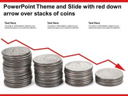 Powerpoint Theme And Slide With Red Down Arrow Over Stacks Of Coins