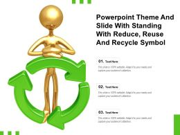 Powerpoint Theme And Slide With Standing With Reduce Reuse And Recycle Symbol