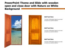 Powerpoint Theme And Slide With Wooden Open And Close Door With Nature On White Background
