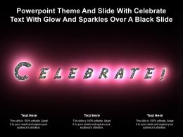 Powerpoint Theme Slide With Celebrate Text With Glow And Sparkles Over A Black Slide