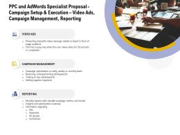PPC And Adwords Specialist Proposal Campaign Setup And Execution Video Ads Campaign Management Reporting Ppt Grid