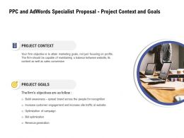 PPC And Adwords Specialist Proposal Project Context And Goals Ppt Powerpoint Outline