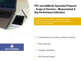 PPC And Adwords Specialist Proposal Scope Of Services Measurement And Key Performance Indicators Ppt Grid