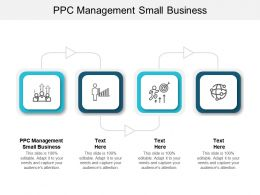 PPC Management Small Business Ppt Powerpoint Presentation Slides Vector Cpb