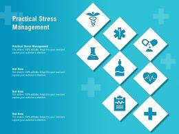Practical Stress Management Ppt Powerpoint Presentation File Design Ideas