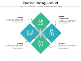 Practice Trading Account Ppt Powerpoint Presentation Outline Example Topics Cpb