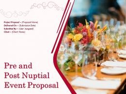 Pre And Post Nuptial Event Proposal Powerpoint Presentation