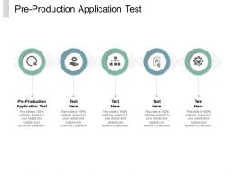 Pre Production Application Test Ppt Powerpoint Presentation Layouts Example Cpb